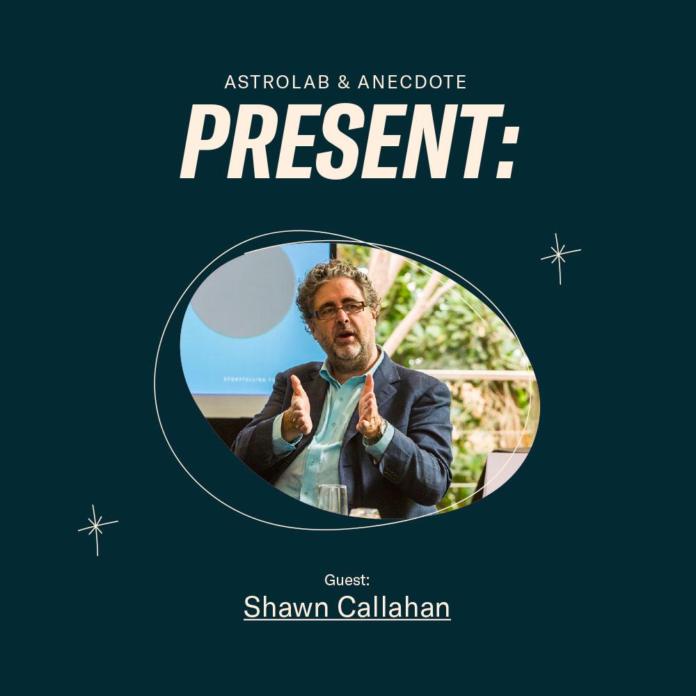 Astrolab: LIVE con Shawn Callahan — ¿Cómo dar claridad en tiempos decisivos?